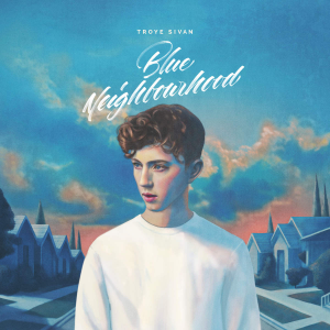 Troye-Sivan-Blue-Neighbourhood-album-cover