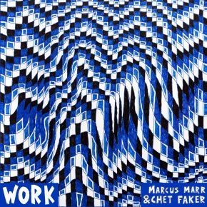 Work-Marcus-Marr-and-Chet-Faker-album-cover